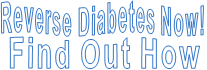 Reverse Diabetes Now! Find Out How